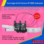 Carriage Unit Canon ip1880 ip1980 ip1200 ip1700 ip1600 mp145 mp160 Cabutan, Main Carriage PG40 CL41 PG830 CL831