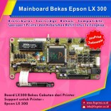 Board Printer Epson LX-300, Mainboard LX300, Motherboard LX300 Cabutan