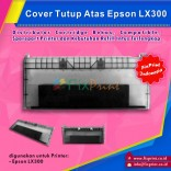 Cover Tutup Atas Printer Epson LX-300 LX300